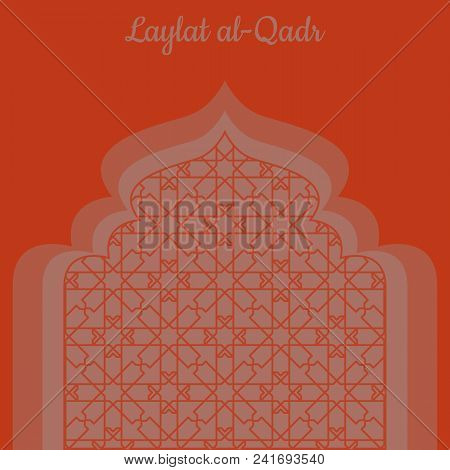 Laylat Al-qadr. Concept Of The Islamic Religion Holiday. Symbolic Silhouette Of The Mosque. Red Shad