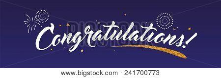 Congrats, Congratulations Banner With Glitter Decoration And Fireworks. Handwritten Modern Brush Let