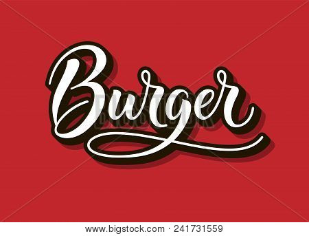 Burger Logo, Text And Word. Calligraphy And Script Typography In Vintage American Script Style. Burg