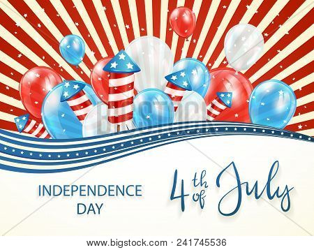 Independence Day Background With Stars And Red And Blue Lines. Lettering 4th Of July With Balloons A