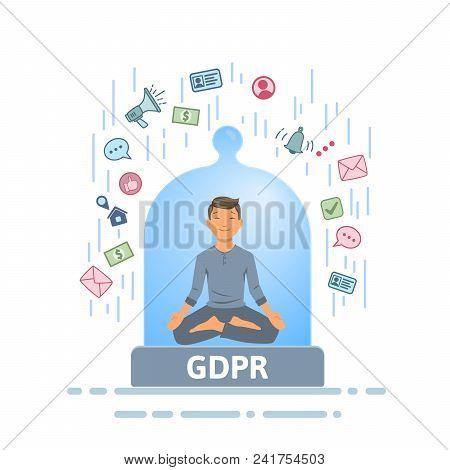 Gdpr Serenity. Meditating Man Feeling Safe From Information Stream Inside Of Glass Dome. Flat Vector