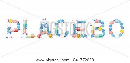 Placebo Written With Pills, Tablets And Capsules. Isolated Vector Illustration On White Background.