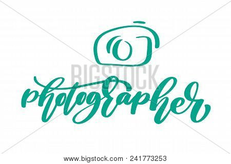Camera Photographer Logo Icon Vector Template Calligraphic Inscription Photography Text Isolated On
