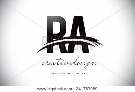 Ra R A Letter Logo Design With Swoosh And Black Brush Stroke. Modern Creative Brush Stroke Letters V