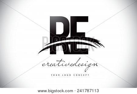 Re R E Letter Logo Design With Swoosh And Black Brush Stroke. Modern Creative Brush Stroke Letters V