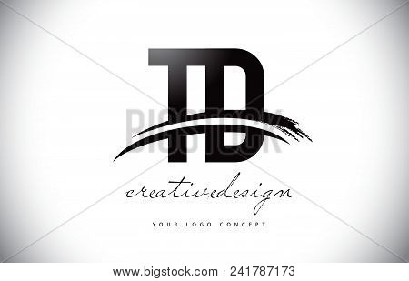 Td T D Letter Logo Design With Swoosh And Black Brush Stroke. Modern Creative Brush Stroke Letters V