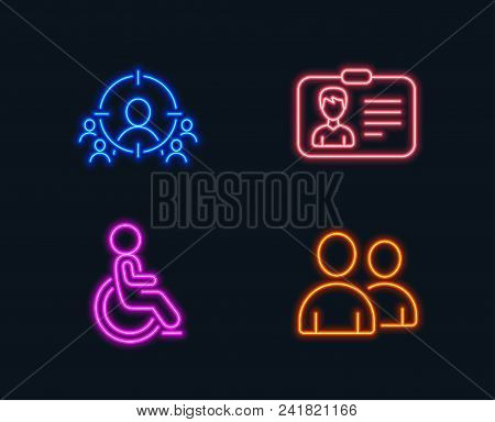 Neon Lights. Set Of Business Targeting, Disabled And Identification Card Icons. Users Sign. People A