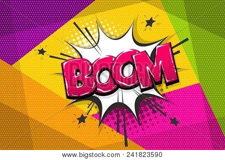 Boom, Bang, Wow Comic Text Speech Bubble. Colored Pop Art Style Sound Effect. Halftone Vector Illust