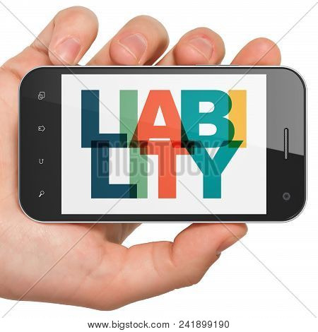 Insurance Concept: Hand Holding Smartphone With Painted Multicolor Text Liability On Display, 3d Ren