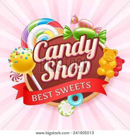 Candy Shop Poster. Colorful Background With Sweets - Cake Pop, Gummy Bears, Hard Candies And Spiral