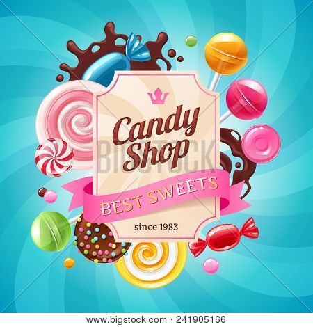 Candy Shop Poster. Colorful Background With Sweets - Lollipops, Chocolate Splash, Wrapped Candies On
