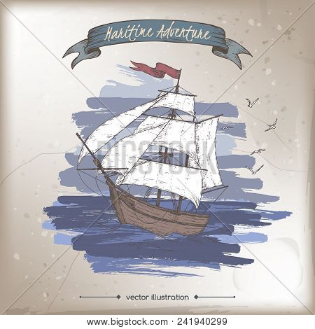Tall Ship Color Sketch. Maritime Adveture Series. Great For Travel Ads And Brochures, Sailing And To