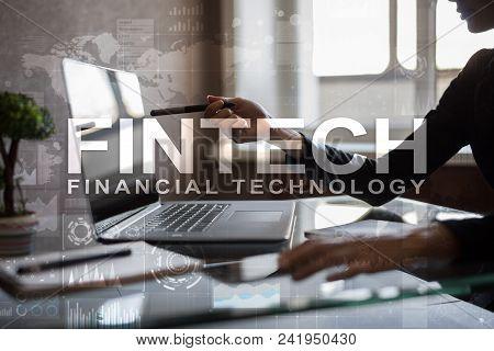 Fintech. Financial Technology Text On Virtual Screen. Business, Internet And Technology Concept