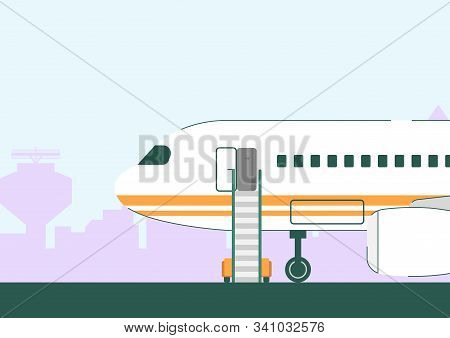 Airplane Arrival Vector Illustration. White Plane With Open Door And Staircase Ladder On Landing Are