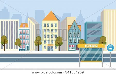 Beautiful Streets Big City, Vector Illustration. On Flat Asphalt Road, There Is Stop For Public Tran