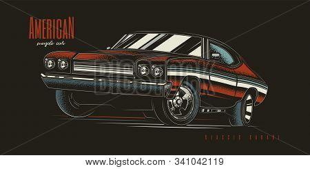 Original Vector Illustration. American Muscle Car In Vintage Style. T-shirt Design.