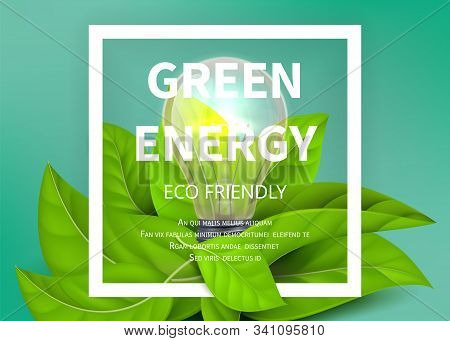 Green Energy Background. Eco Light Bulb, Green Leaves. Eco Friendly Vector Ad Banner. Realistic Ligh