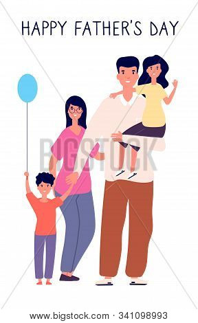 Happy Father Day. Family Holiday, Dad Hold Cute Children, Greeting Card Gift To Daddy, Cool Celebrat