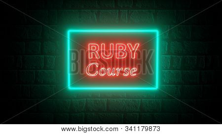 3d Illustration Of Bright Neon Ruby Course On Brick Wall At Night. Ruby Learning. Ruby Concept Banne