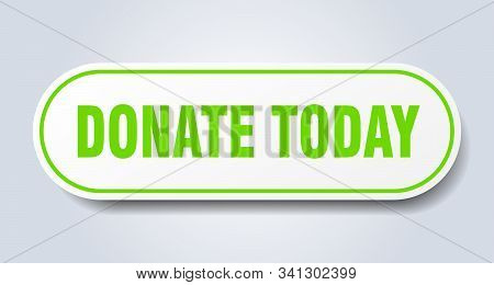 Donate Today Sign. Donate Today Rounded Green Sticker. Donate Today