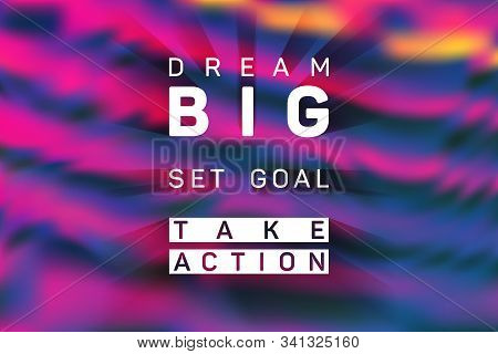 Dream Big, Set Goal, Take Action Business Quote Poster. Vector Banner With Motivational Life, Sport