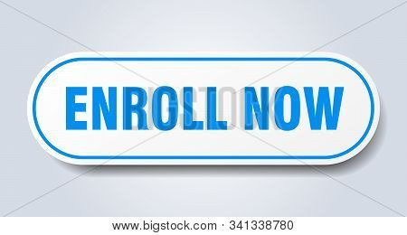 Enroll Now Sign. Enroll Now Rounded Blue Sticker. Enroll Now