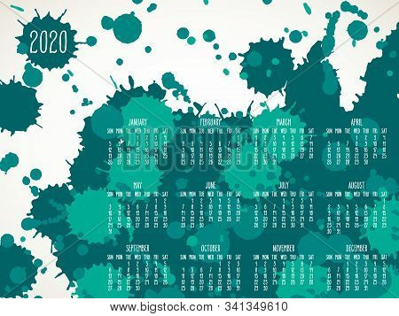 Year 2020 Vector Monthly Calendar. Hand Drawn Teal Green Paint Splatter Artsy Design Over White Back
