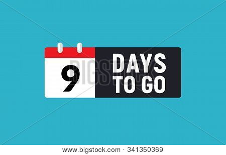 9 Days To Go Last Countdown Icon. Nine Day Go Sale Price Offer Promo Deal Timer, 9 Day Only