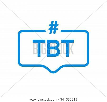 Tbt Hashtag Thursdat Throwback Symbol Message Illustration Chat