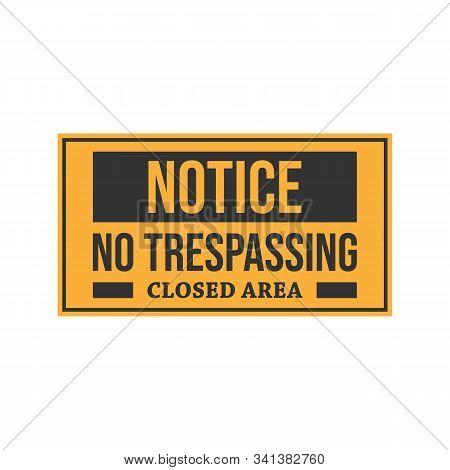 Warning Notice Do Not Enter No Trespassing Closed Area Vector