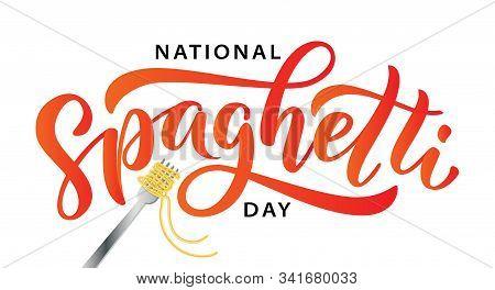 Spaghetti Day. Hand Lettering Design For Spaghetti Day. Vector Illustration
