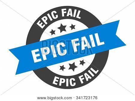Epic Fail Sign. Epic Fail Blue-black Round Ribbon Sticker