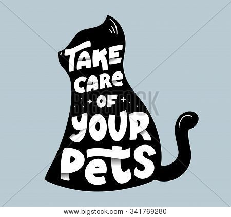 Take Care Of Pets Slogan Vector Logo. Domestic Animals Shelter Motto Lettering