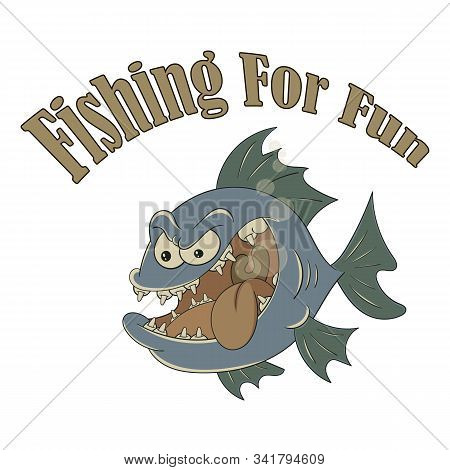 Big Toothy Fish. Vector Banner On The Theme Of Fishing With The Inscription On A White Isolated Back