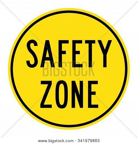 Safety Zone Sign Illustration With A White Background