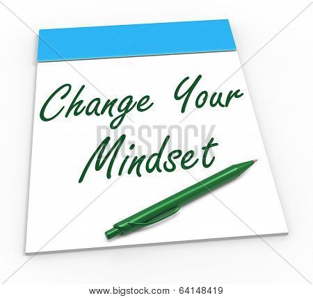 Change Your Mind set Notebook Showing Optimism Positivity And Reactive Attitude poster