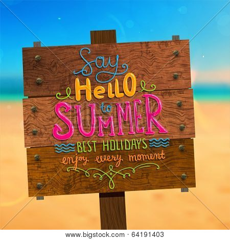 Wooden Plaque with Say Hello to Summer, Best Holidays, Enjoy Every Moment Lettering. Blurred Background. Summer Beach. Sand and Ocean. Blue Sky with Clouds. Summer Design for Beach Party Placard.