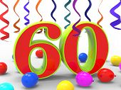 Number Sixty Party Showing Sixtieth Birthday Party Or Anniversary Celebration poster