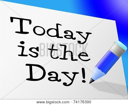 Today Message Indicates At This Time And Communicate