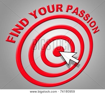 Find Your Passion Indicates Sexual Desire And Adoration