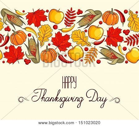 Hand drawn card Thanksgiving Day. Corn pumpkin apple chilli ear cranberries autumn maple and oak leaves collected in the seamless pattern ornament. Vector illustration with lettering