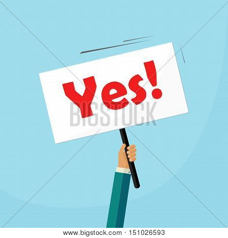Yes answer vector illustration, man hand holding placard with yes sign, person say yes vote, positive choice