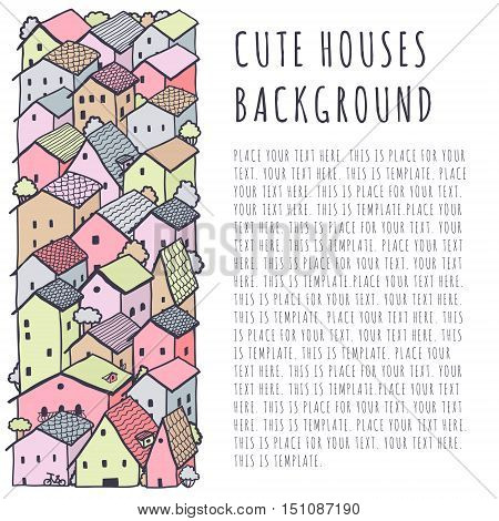 Cute naive house vector background with place for your text. Kids style drawing. Template.
