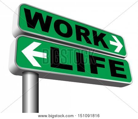 work life balance importance of career versus family leisure time and friends avoid burnout mental health stress test road sign arrow 3D illustration, isolated, on white