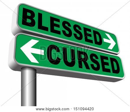 blessed cursed sacred and Devine holy or curse dammed and a burden good or evil spell and good or bad luck  3D illustration, isolated, on white