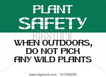 Do not eat any part of a plant or plant seed used in the lab.