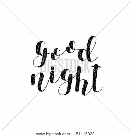 Good night. Brush hand lettering. Inspiring quote. Motivating modern calligraphy. Can be used for photo overlays, posters, holiday clothes, cards and more.