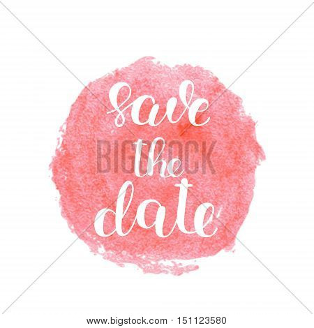 Save the date. Brush hand lettering. Inspiring quote. Motivating modern calligraphy. Can be used for photo overlays, posters, holiday clothes, wedding cards and more.