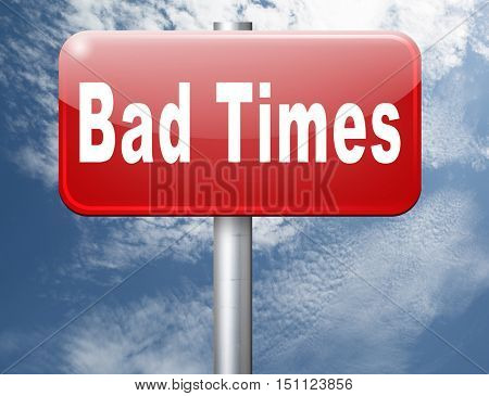 Bad times no luck because of misfortune crisis unlucky day ahead problems in near future warning for big troubles 3D illustration