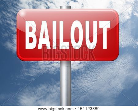 bailout or bankruptcy economic crisis and financial recession, road sign, billboard. 3D illustration